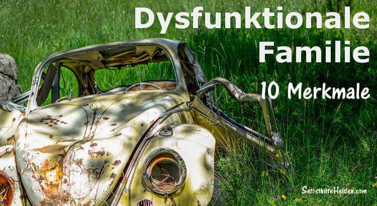 Beitragsbild: Dysftunktionale Familie - 10 Merkmale