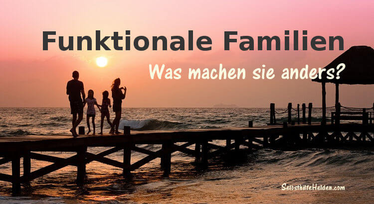 Funktionale Familien und dysfunktionale Familien im Vergleich