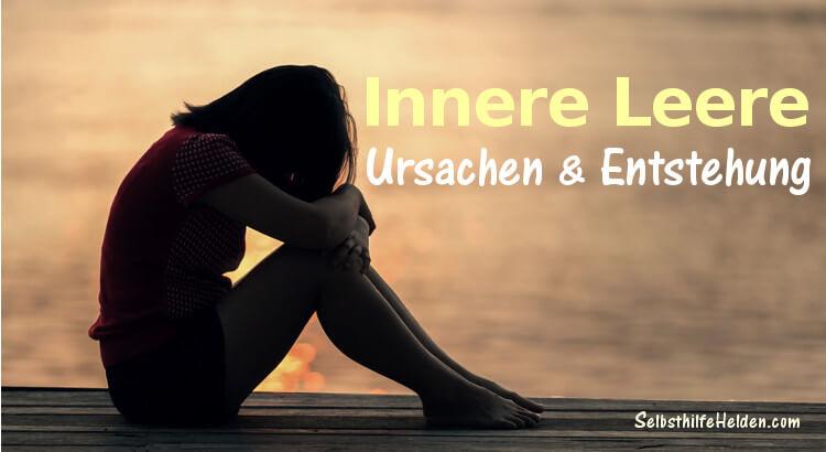 Innere Leere - Ursachen und Entstehung.